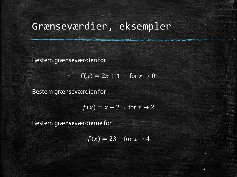 Grænseværdier, eksempler 64