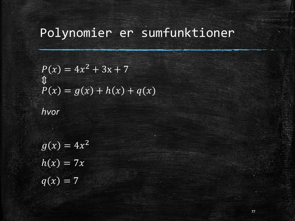 Polynomier er sumfunktioner 77