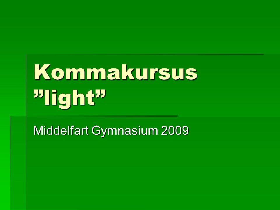 """Kommakursus """"light"""" Middelfart Gymnasium 2009"""