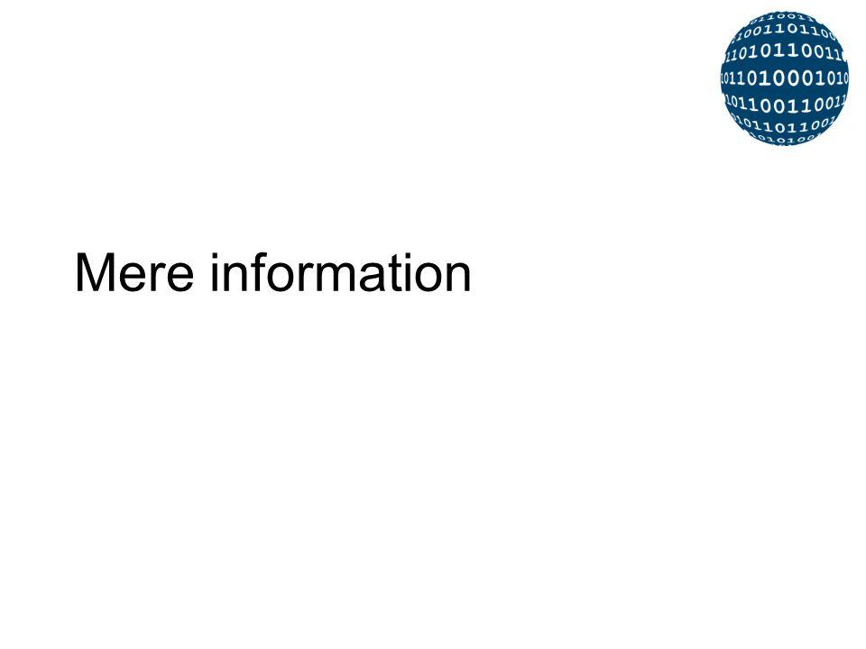 Mere information