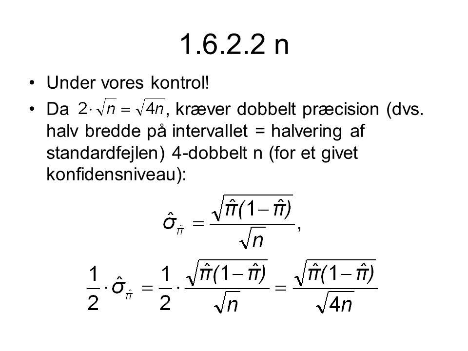 1.6.2.2 n •Under vores kontrol.•Da, kræver dobbelt præcision (dvs.
