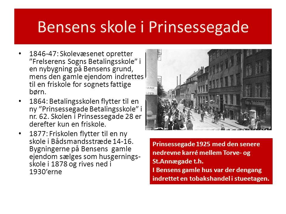 """Bensens skole i Prinsessegade • 1846-47: Skolevæsenet opretter """"Frelserens Sogns Betalingsskole"""" i en nybygning på Bensens grund, mens den gamle ejend"""