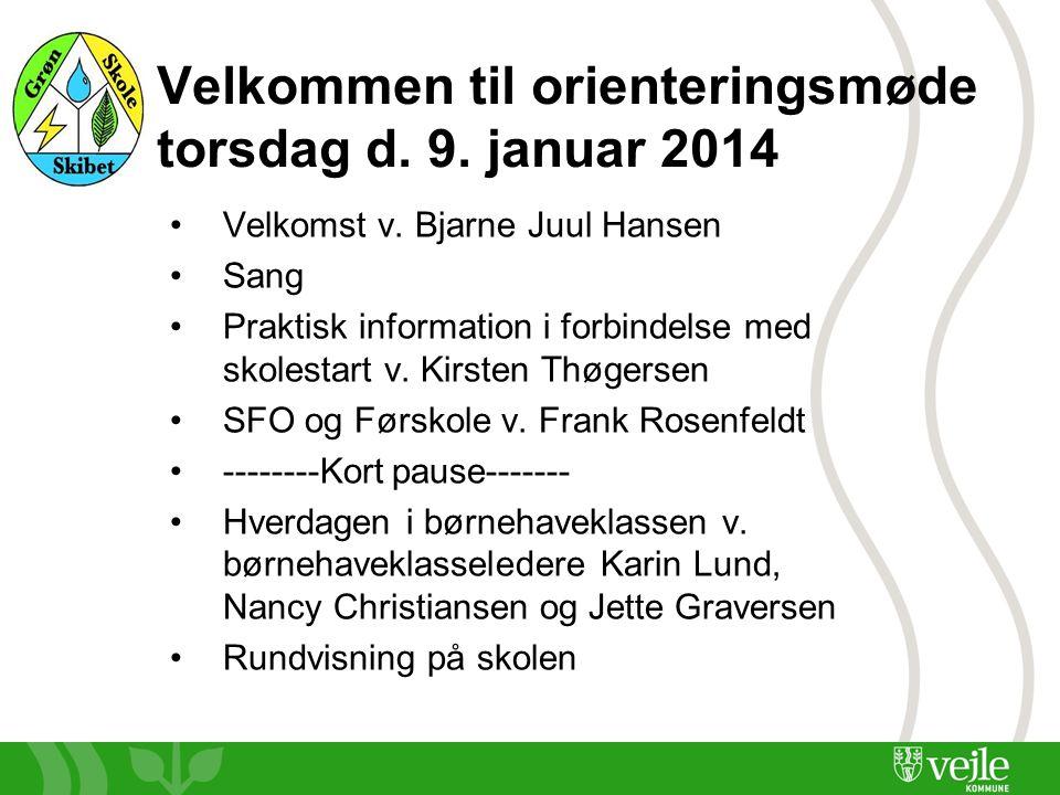 Velkommen til orienteringsmøde torsdag d.9. januar 2014 •Velkomst v.