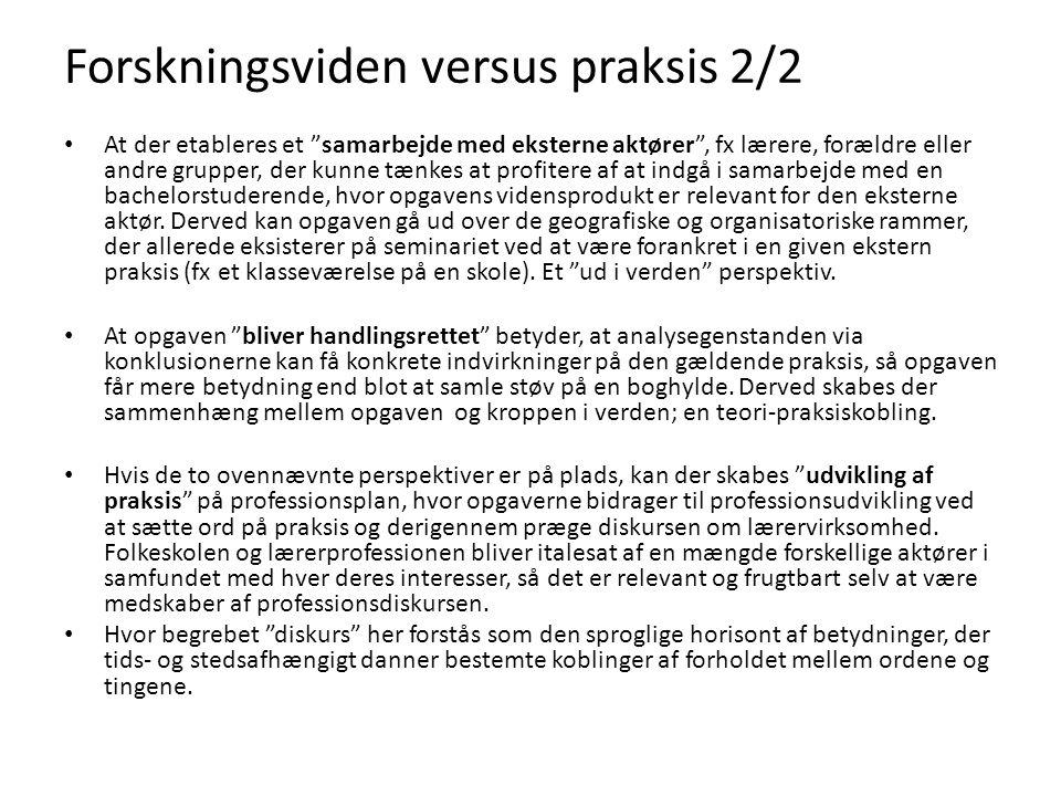 """Forskningsviden versus praksis 2/2 • At der etableres et """"samarbejde med eksterne aktører"""", fx lærere, forældre eller andre grupper, der kunne tænkes"""