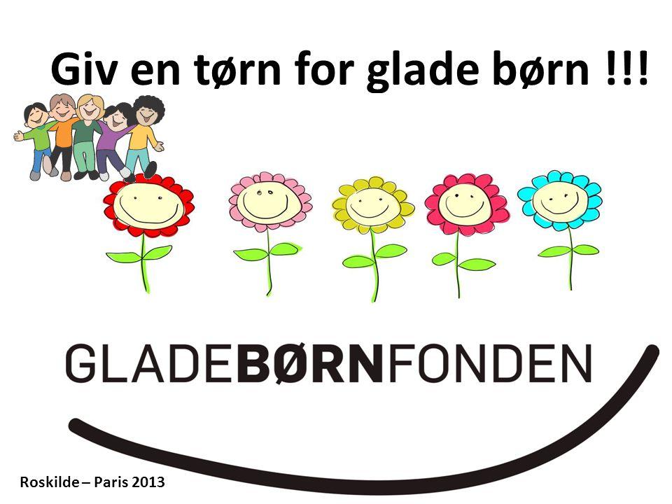 Giv en tørn for glade børn !!! Roskilde – Paris 2013