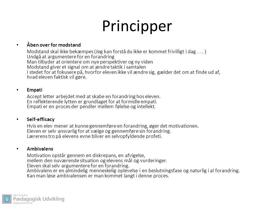 Principper • Åben over for modstand Modstand skal ikke bekæmpes (Jeg kan forstå du ikke er kommet frivilligt i dag... ) Undgå at argumentere for en fo