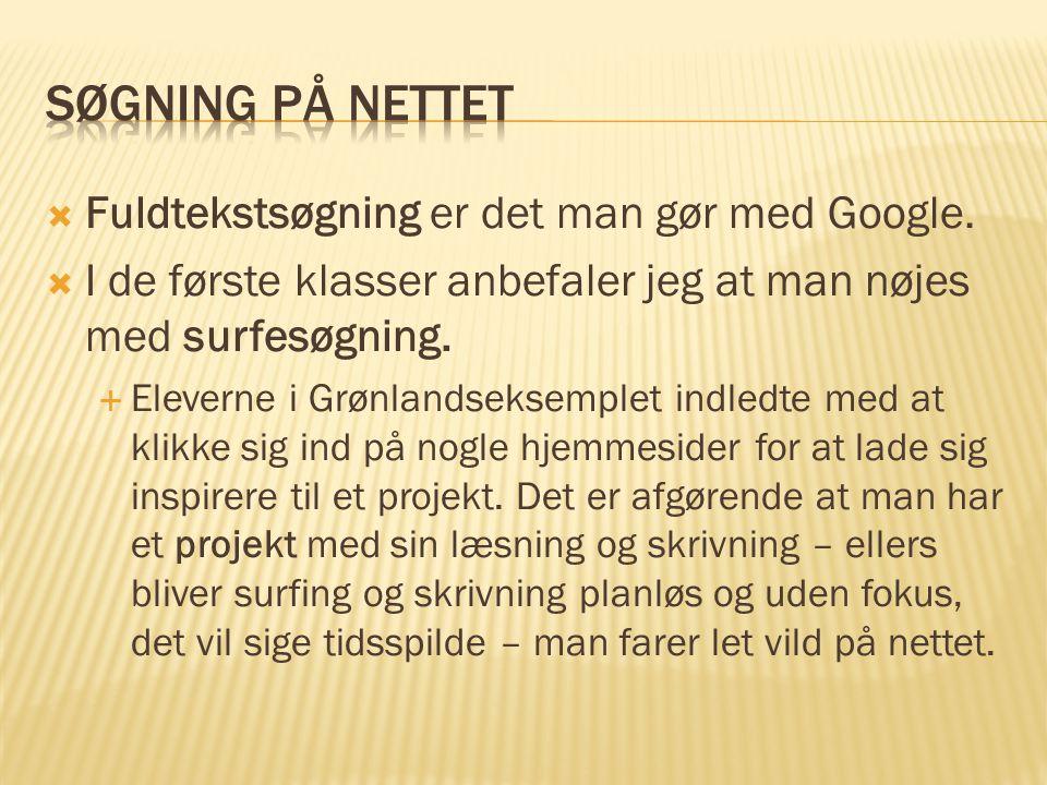  Fuldtekstsøgning er det man gør med Google.