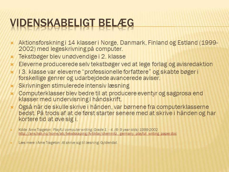  Aktionsforskning i 14 klasser i Norge, Danmark, Finland og Estland (1999- 2002) med legeskrivning på computer.