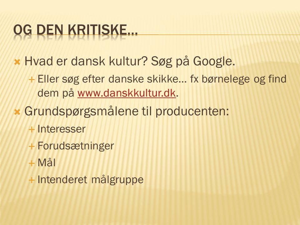  Hvad er dansk kultur.Søg på Google.