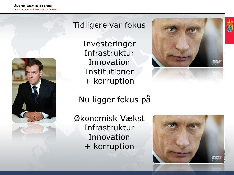 Tidligere var fokus Investeringer Infrastruktur Innovation Institutioner + korruption Nu ligger fokus på Økonomisk Vækst Infrastruktur Innovation + ko