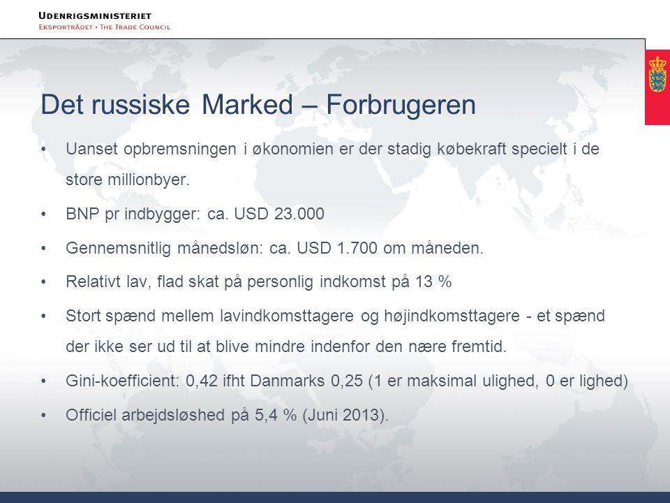 Det russiske Marked – Forbrugeren •Uanset opbremsningen i økonomien er der stadig købekraft specielt i de store millionbyer. •BNP pr indbygger: ca. US
