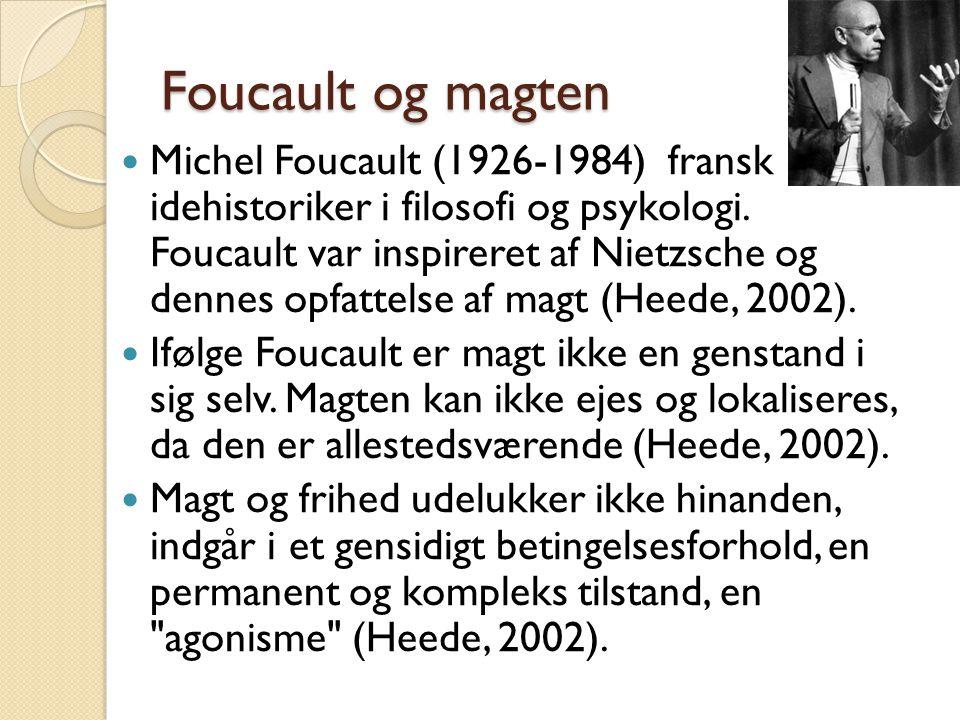 Foucault og magten  Michel Foucault (1926-1984) fransk idehistoriker i filosofi og psykologi.