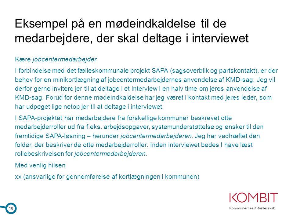Eksempel på en mødeindkaldelse til de medarbejdere, der skal deltage i interviewet Kære jobcentermedarbejder I forbindelse med det fælleskommunale pro