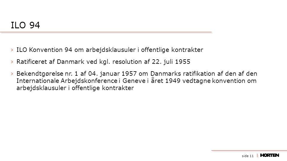 side 11 ›ILO Konvention 94 om arbejdsklausuler i offentlige kontrakter ›Ratificeret af Danmark ved kgl.
