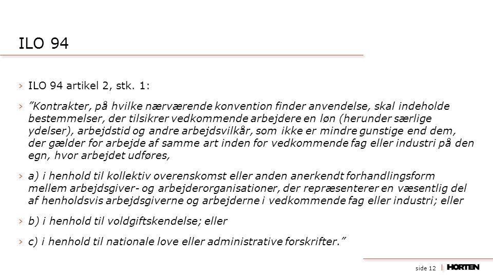 side 12 ›ILO 94 artikel 2, stk.