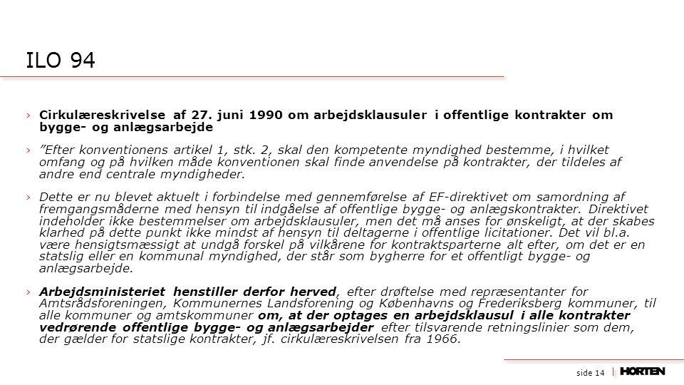"""side 14 ›Cirkulæreskrivelse af 27. juni 1990 om arbejdsklausuler i offentlige kontrakter om bygge- og anlægsarbejde ›""""Efter konventionens artikel 1, s"""