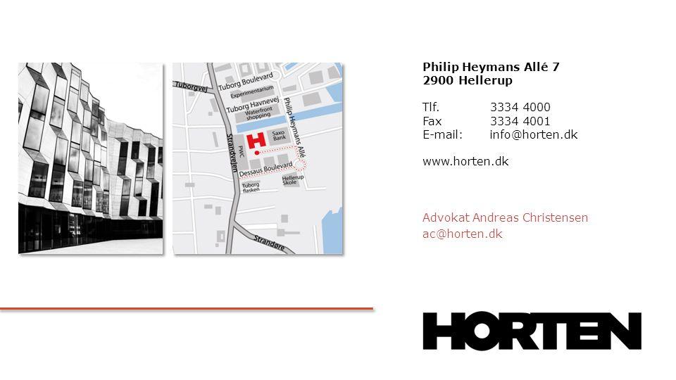 Philip Heymans Allé 7 2900 Hellerup Tlf. 3334 4000 Fax 3334 4001 E-mail:info@horten.dk www.horten.dk Advokat Andreas Christensen ac@horten.dk