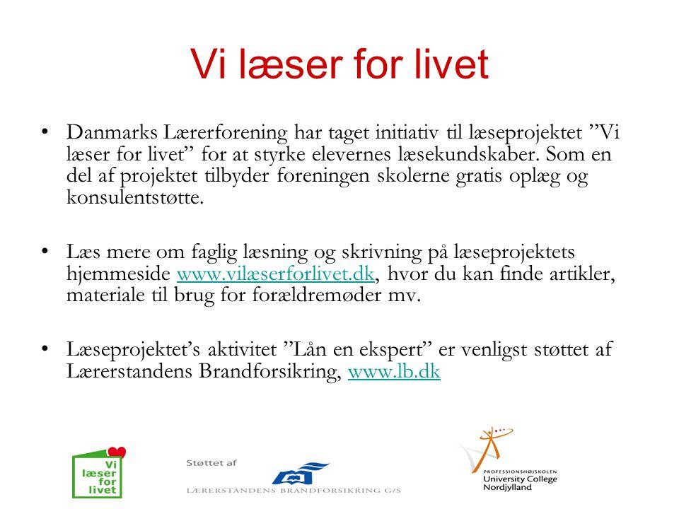 """Vi læser for livet •Danmarks Lærerforening har taget initiativ til læseprojektet """"Vi læser for livet"""" for at styrke elevernes læsekundskaber. Som en d"""
