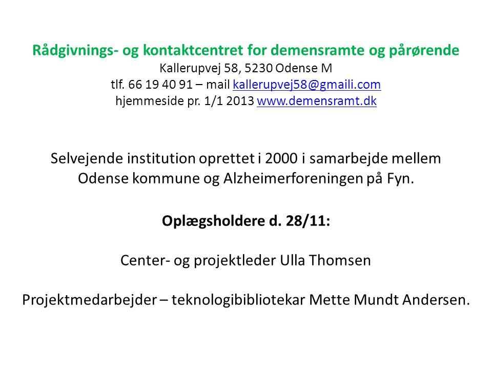Rådgivnings- og kontaktcentret for demensramte og pårørende Kallerupvej 58, 5230 Odense M tlf.
