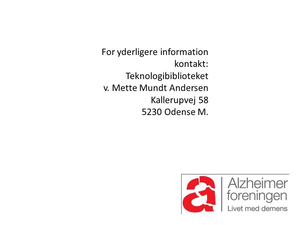 For yderligere information kontakt: Teknologibiblioteket v.