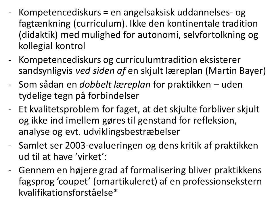 -Kompetencediskurs = en angelsaksisk uddannelses- og fagtænkning (curriculum).