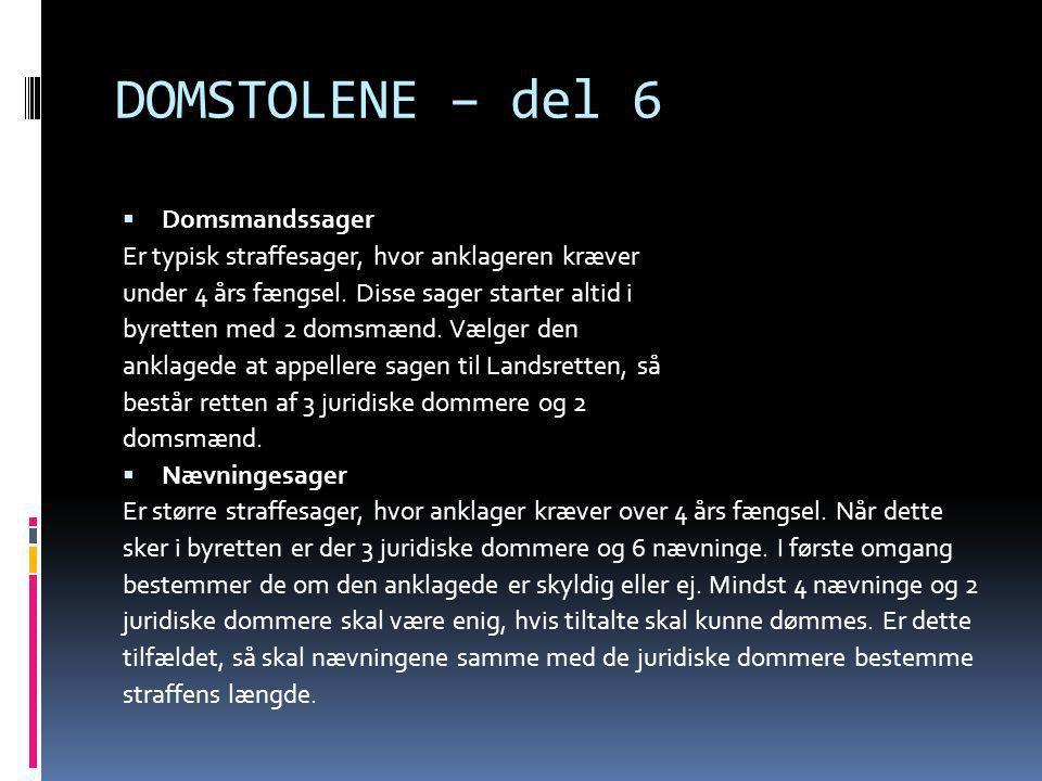 DOMSTOLENE – del 7  RETSSIKKERHED I Danmark har vi en forholdsvis høj retssikkerhed.