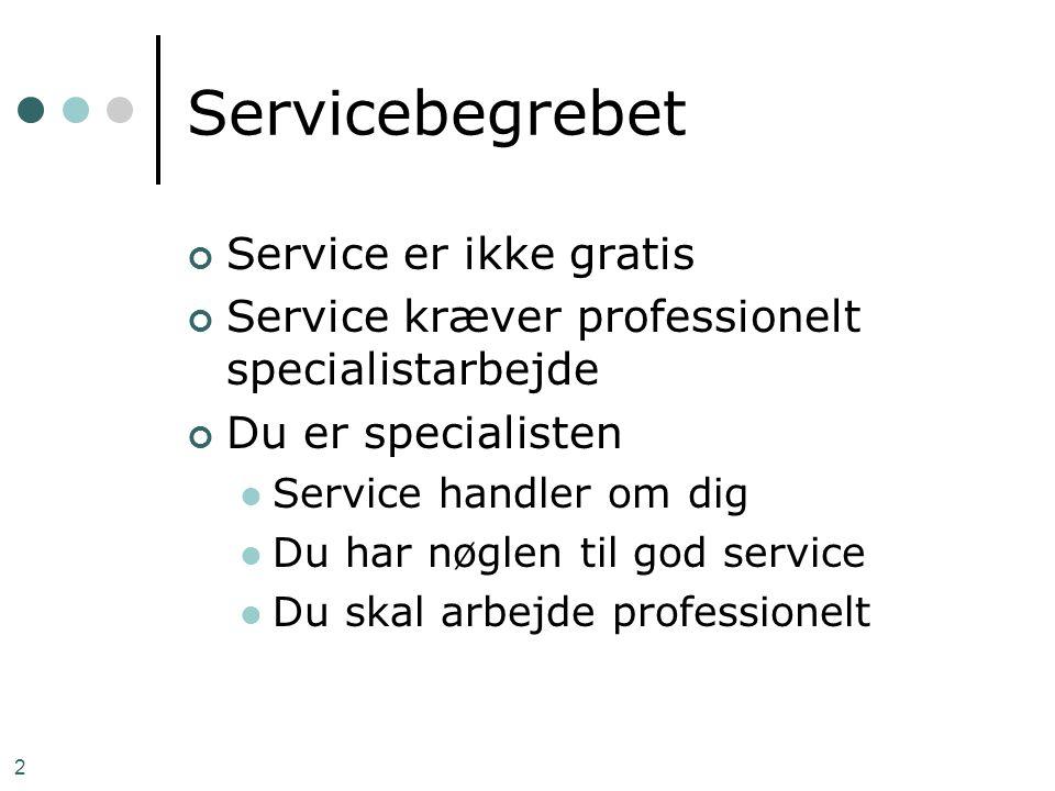 2 Servicebegrebet Service er ikke gratis Service kræver professionelt specialistarbejde Du er specialisten  Service handler om dig  Du har nøglen ti