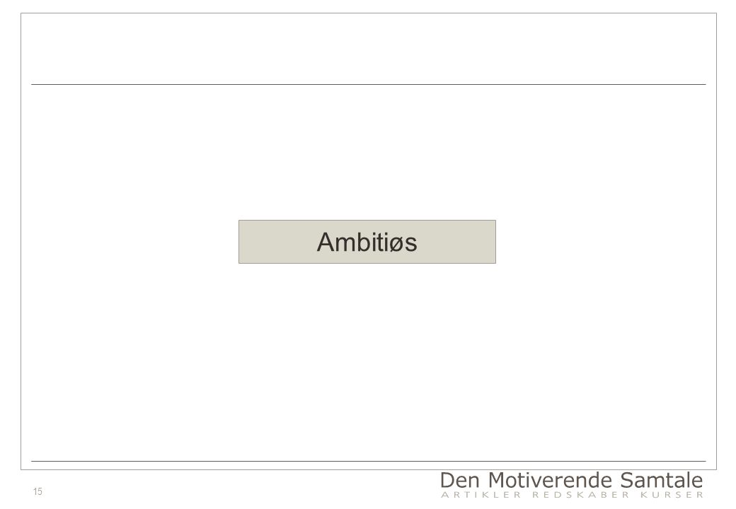 15 Ambitiøs