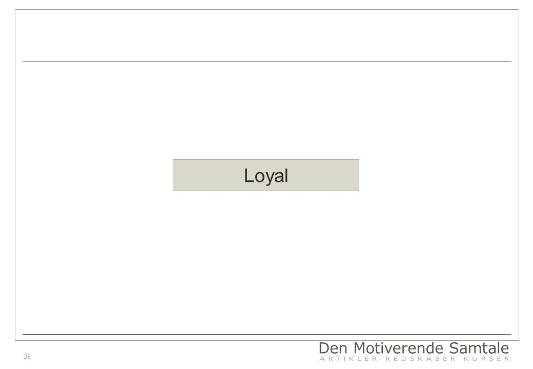 39 Loyal