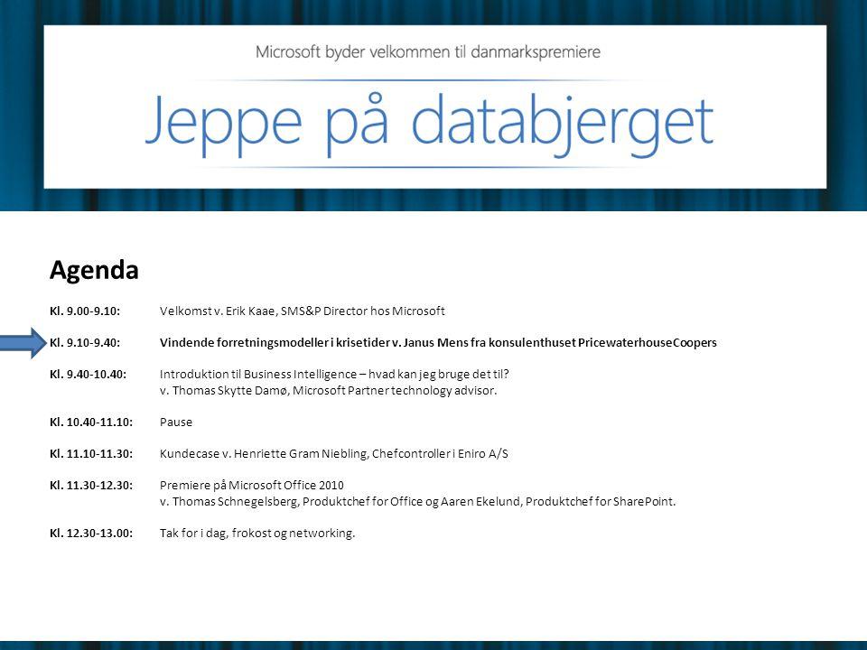 Agenda Kl. 9.00-9.10:Velkomst v. Erik Kaae, SMS&P Director hos Microsoft Kl. 9.10-9.40:Vindende forretningsmodeller i krisetider v. Janus Mens fra kon