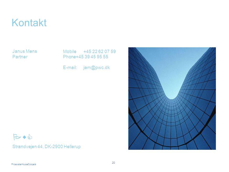 PricewaterhouseCoopers Kontakt 20 Mobile+45 22 62 07 59 Phone+45 39 45 95 55 E-mail:jam@pwc.dk Janus Mens Partner Strandvejen 44, DK-2900 Hellerup PwC