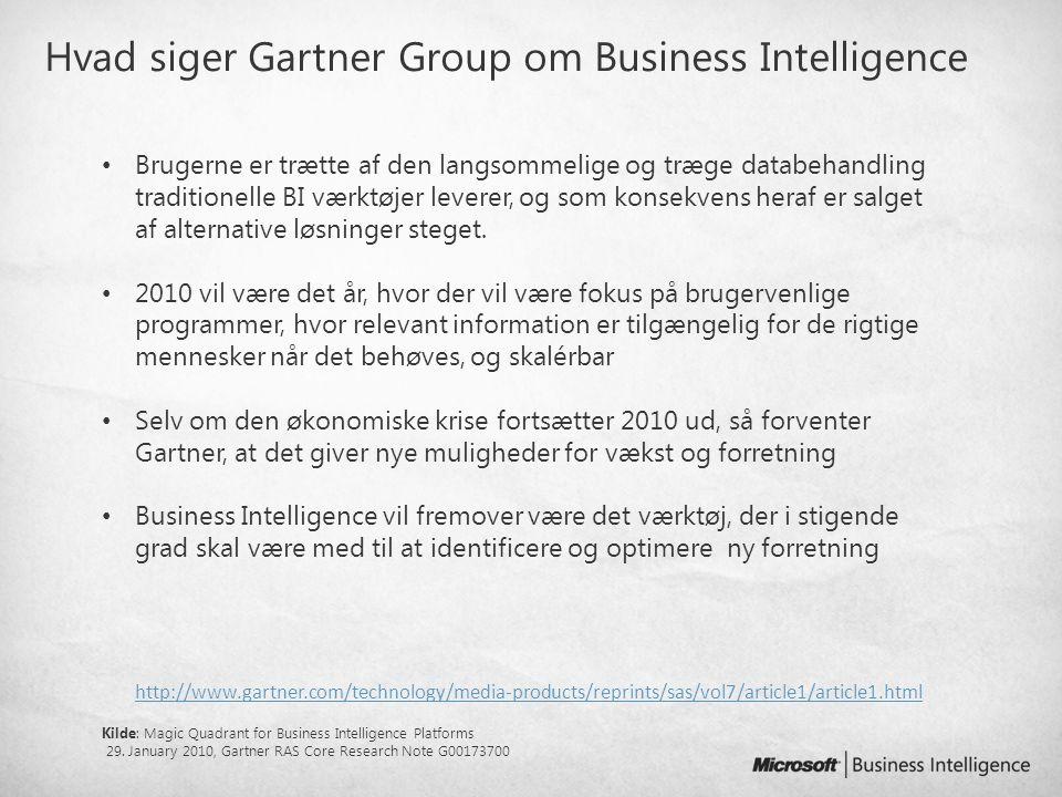 Hvad siger Gartner Group om Business Intelligence http://www.gartner.com/technology/media-products/reprints/sas/vol7/article1/article1.html • Brugerne