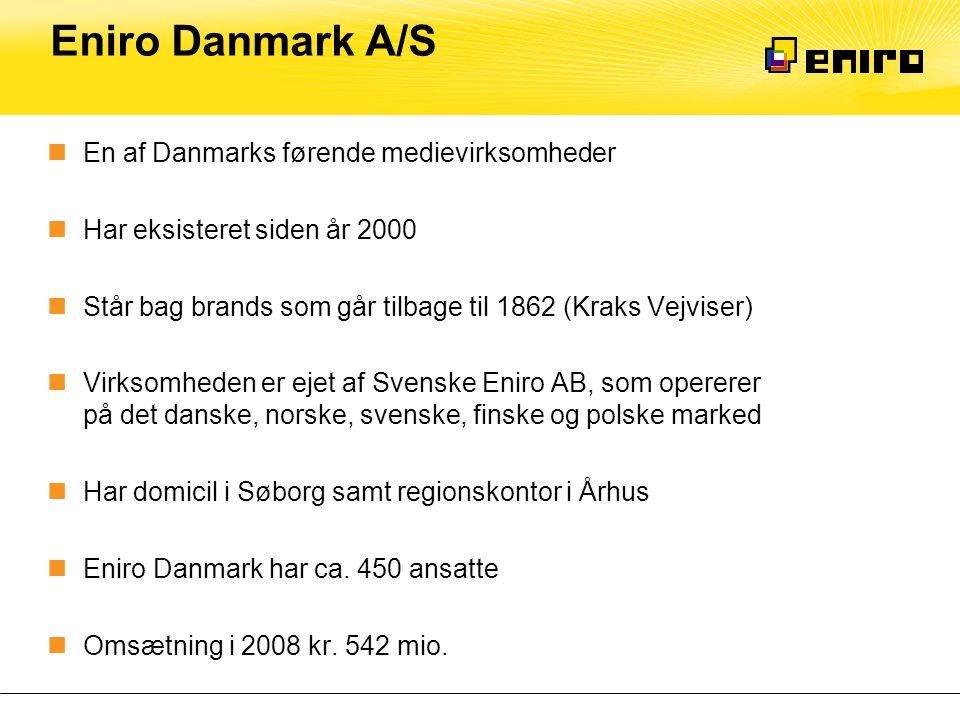 Eniro Danmark A/S  En af Danmarks førende medievirksomheder  Har eksisteret siden år 2000  Står bag brands som går tilbage til 1862 (Kraks Vejviser