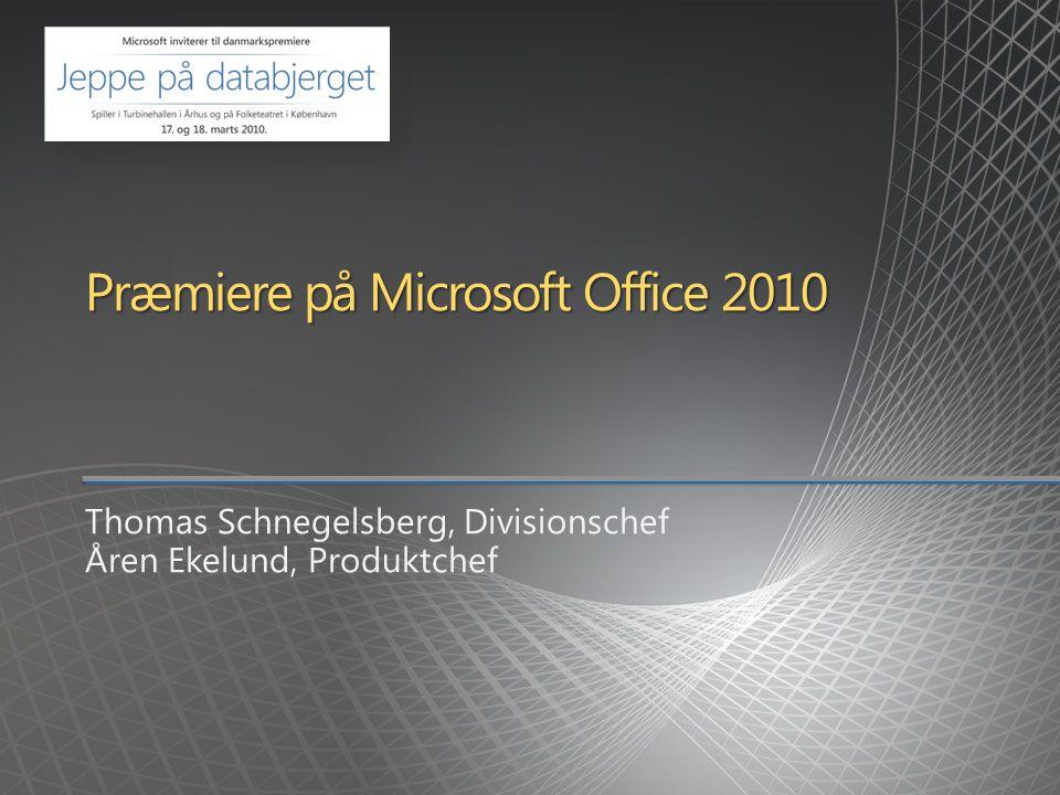 Præmiere på Microsoft Office 2010 Thomas Schnegelsberg, Divisionschef Åren Ekelund, Produktchef