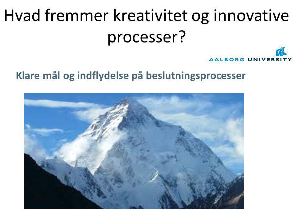 Hvad fremmer kreativitet og innovative processer? Klare mål og indflydelse på beslutningsprocesser