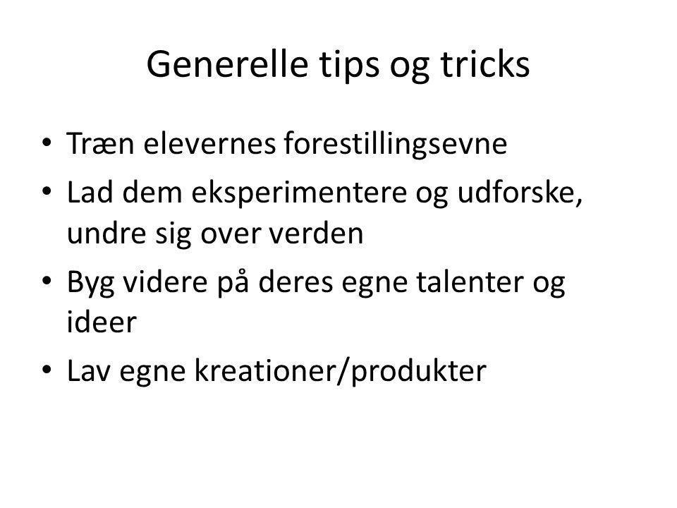 Generelle tips og tricks • Træn elevernes forestillingsevne • Lad dem eksperimentere og udforske, undre sig over verden • Byg videre på deres egne tal
