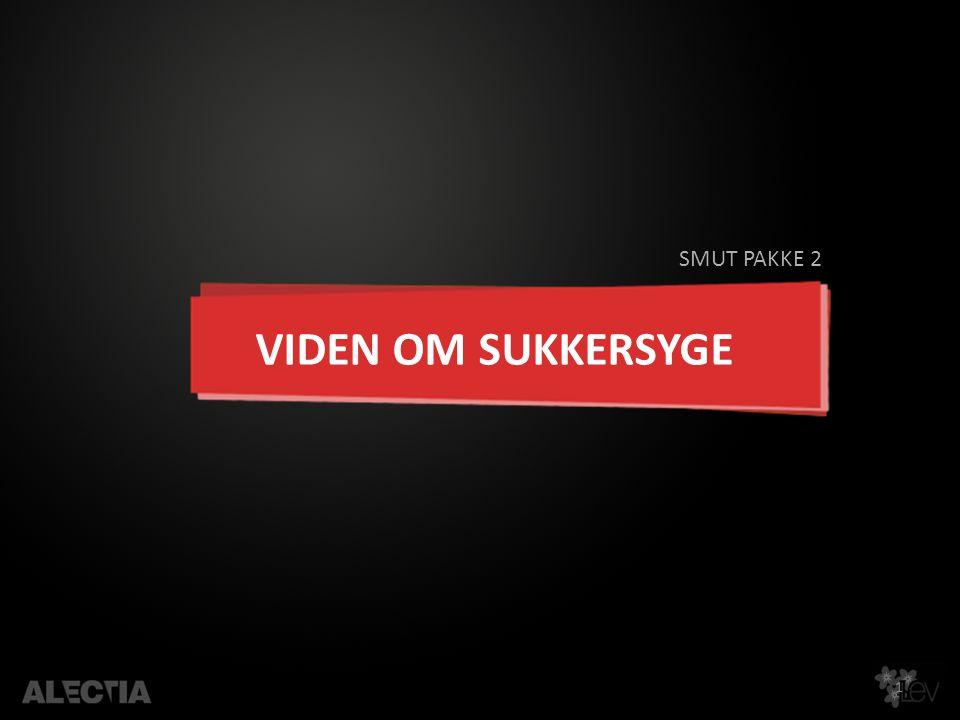 1 VIDEN OM SUKKERSYGE SMUT PAKKE 2