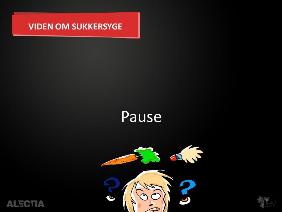 Pause VIDEN OM SUKKERSYGE