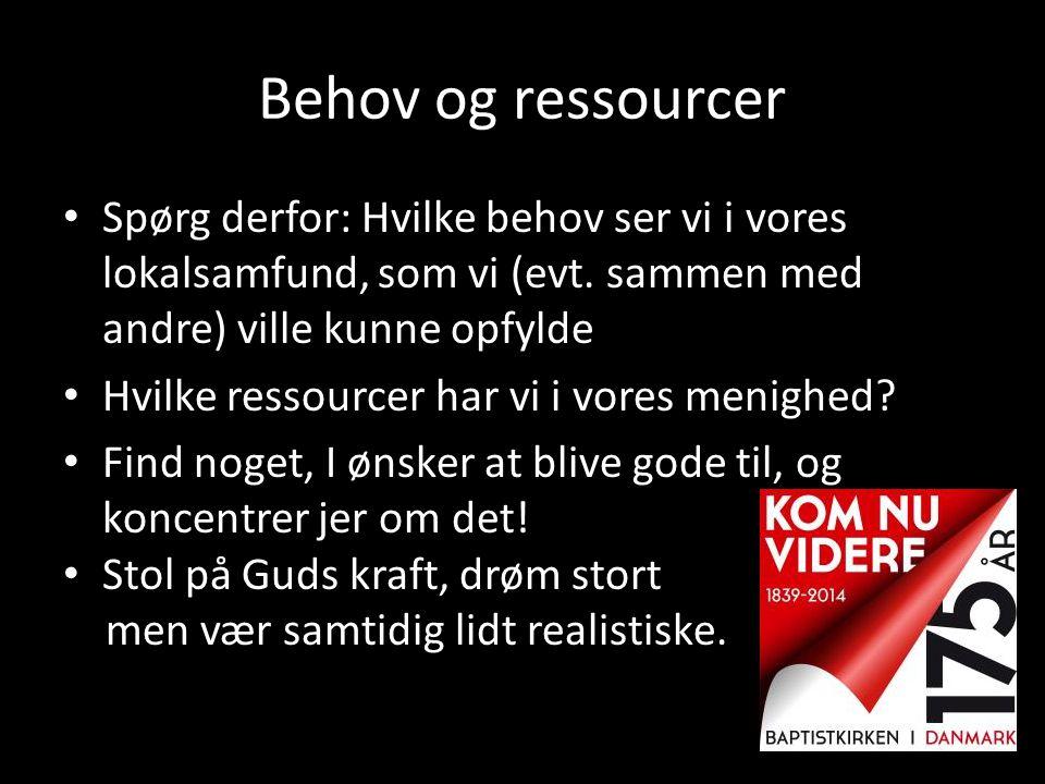Behov og ressourcer • Spørg derfor: Hvilke behov ser vi i vores lokalsamfund, som vi (evt. sammen med andre) ville kunne opfylde • Hvilke ressourcer h
