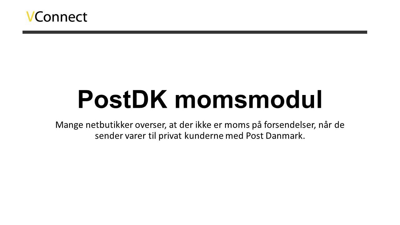 PostDK momsmodul Mange netbutikker overser, at der ikke er moms på forsendelser, når de sender varer til privat kunderne med Post Danmark.