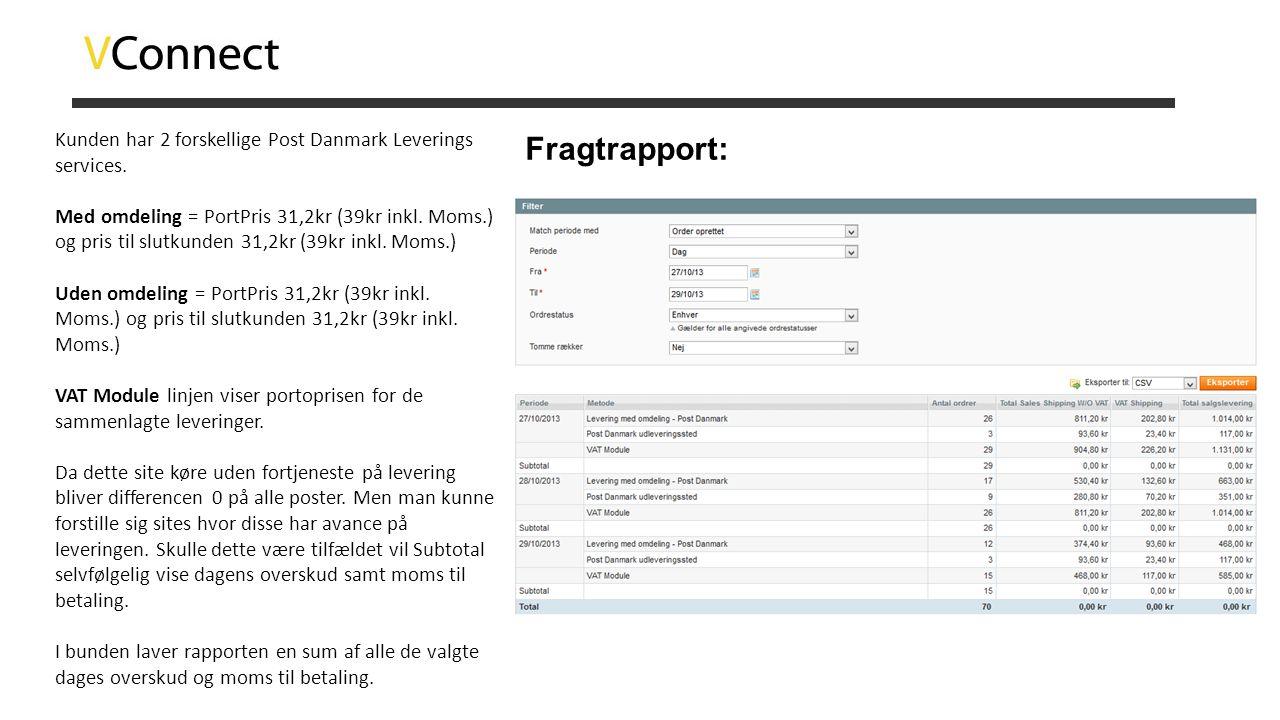 Fragtrapport: Kunden har 2 forskellige Post Danmark Leverings services. Med omdeling = PortPris 31,2kr (39kr inkl. Moms.) og pris til slutkunden 31,2k