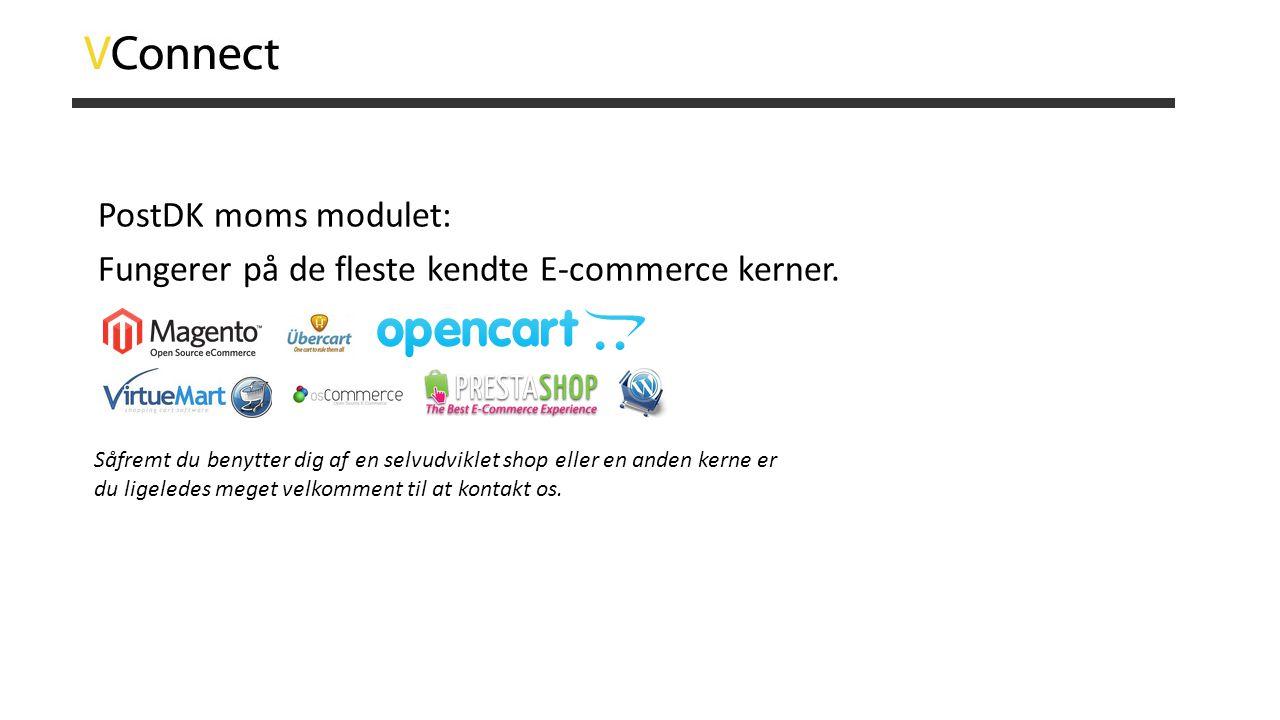 PostDK moms modulet: Fungerer på de fleste kendte E-commerce kerner. Såfremt du benytter dig af en selvudviklet shop eller en anden kerne er du ligele