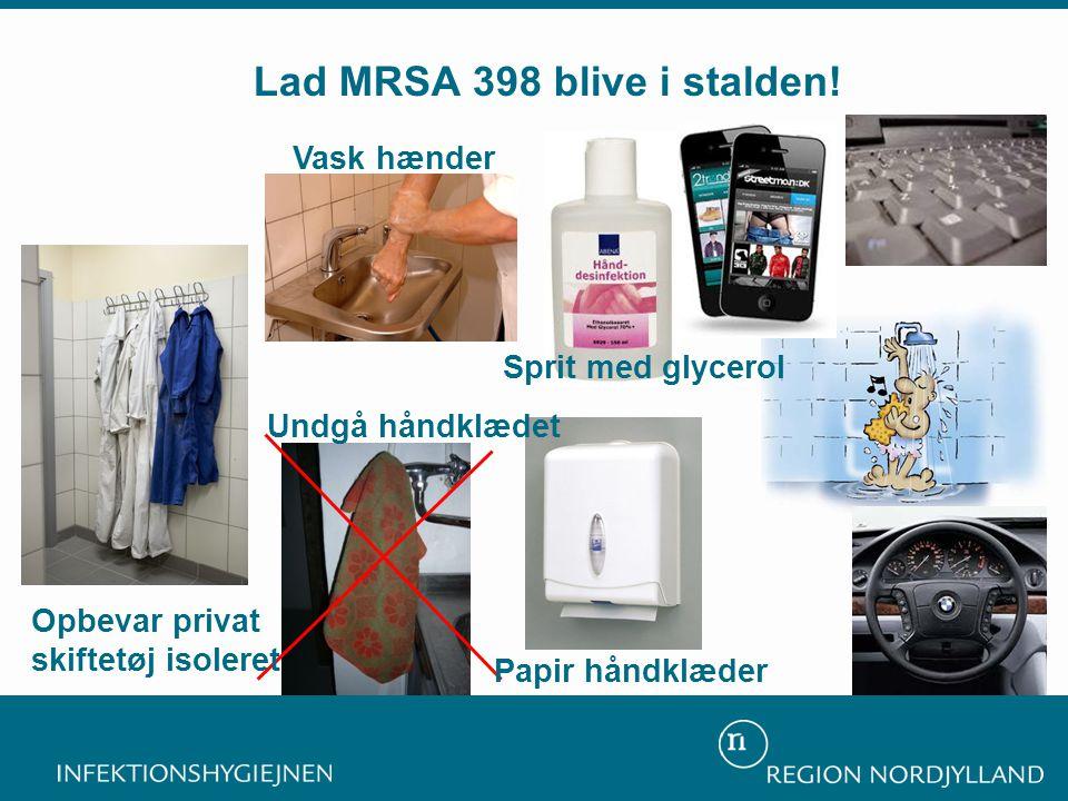 Vask hænder Lad MRSA 398 blive i stalden.