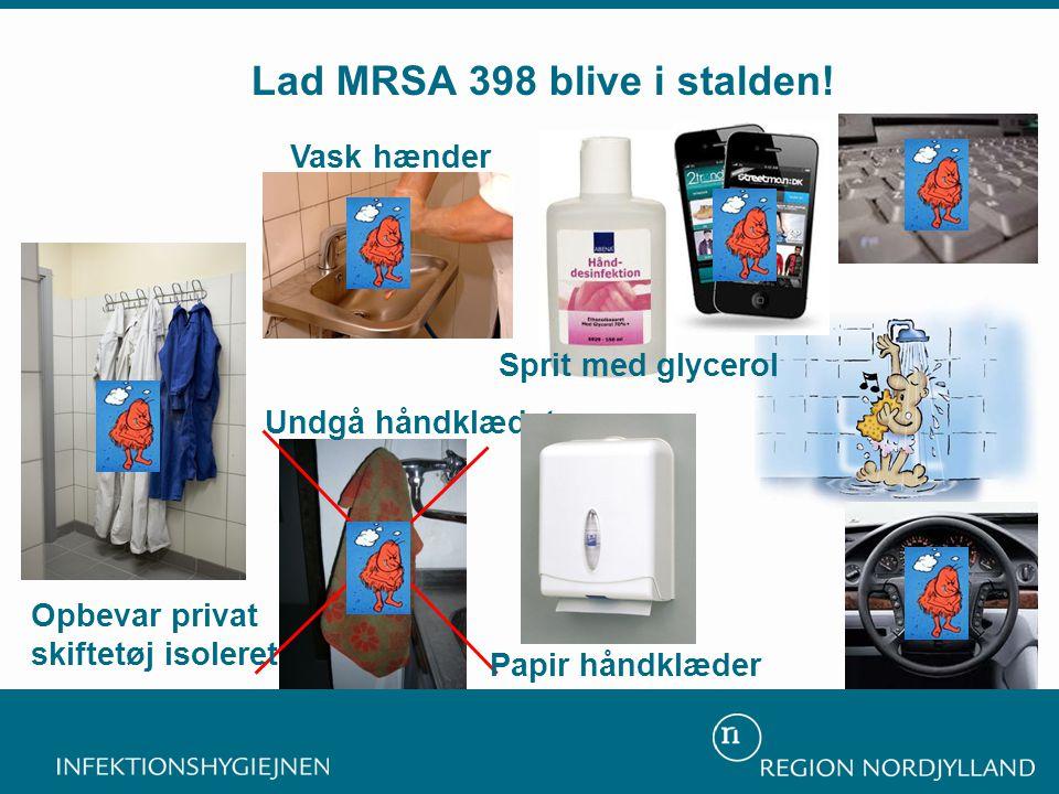 Undgå håndklædet Vask hænder Lad MRSA 398 blive i stalden! Opbevar privat skiftetøj isoleret Papir håndklæder Sprit med glycerol