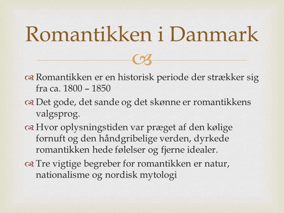   Romantikken er en historisk periode der strækker sig fra ca.