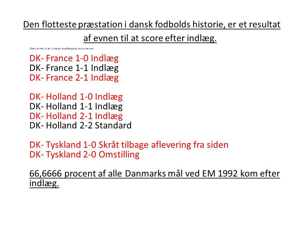 Den flotteste præstation i dansk fodbolds historie, er et resultat af evnen til at score efter indlæg. (Samt evnen til at vinde en straffesparks konku