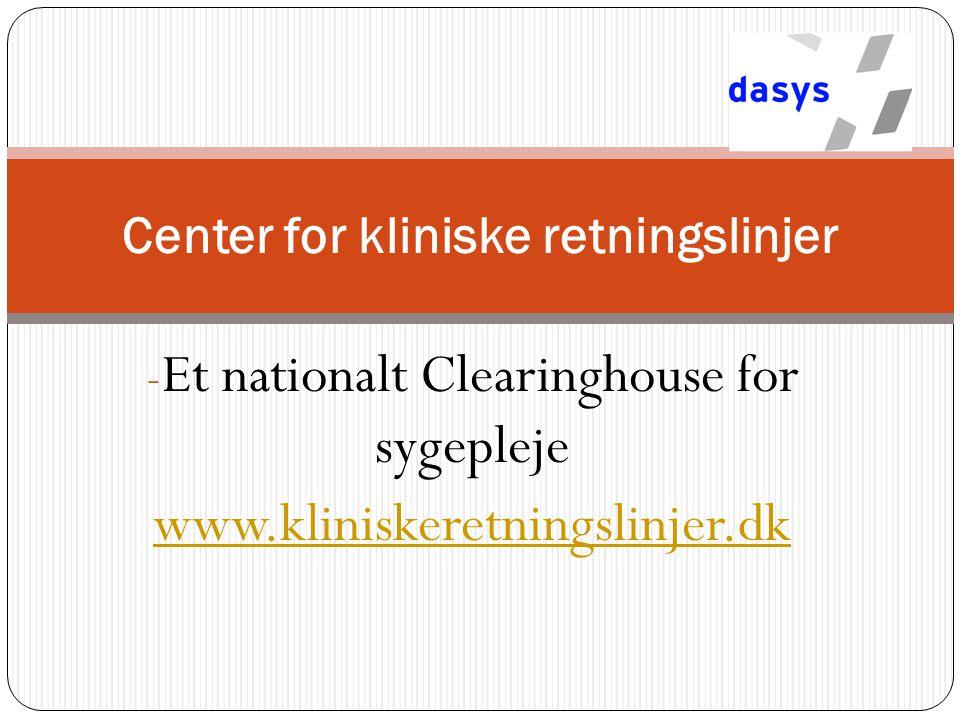 Center for kliniske retningslinjer - Et nationalt Clearinghouse for sygepleje www.kliniskeretningslinjer.dk