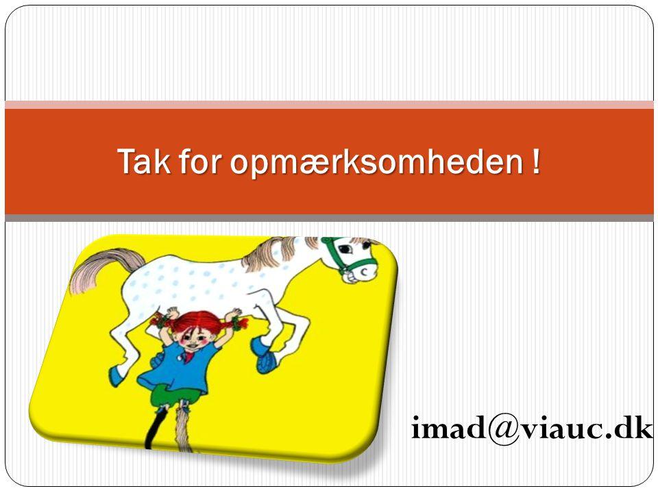 Tak for opmærksomheden ! imad@viauc.dk
