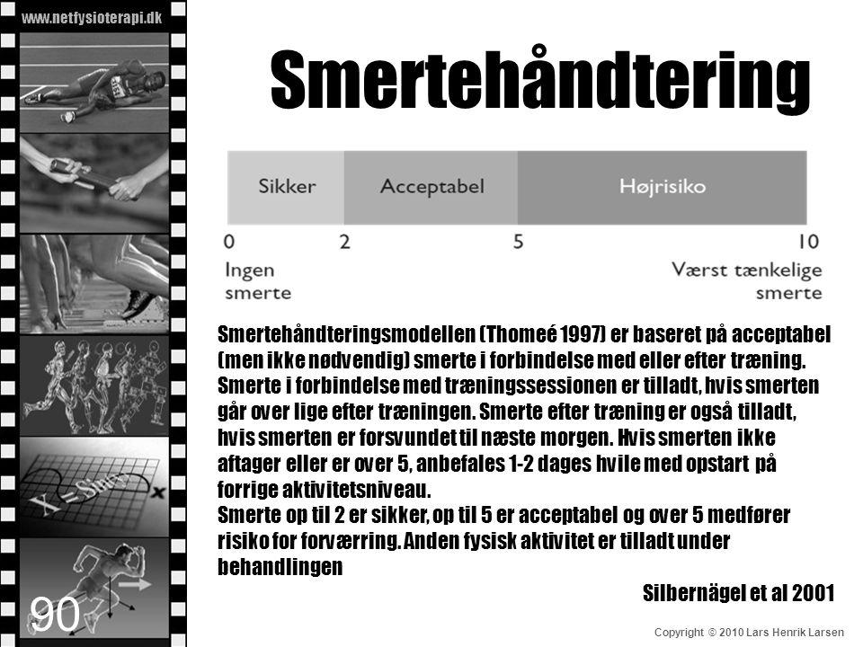 www.netfysioterapi.dk Copyright © 2010 Lars Henrik Larsen Smertehåndtering Smertehåndteringsmodellen (Thomeé 1997) er baseret på acceptabel (men ikke