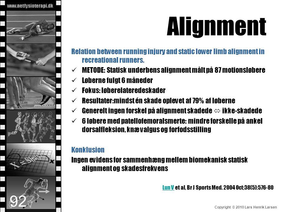 www.netfysioterapi.dk Copyright © 2010 Lars Henrik Larsen Alignment Relation between running injury and static lower limb alignment in recreational ru